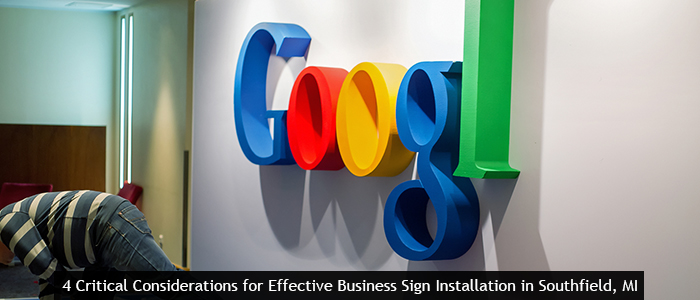 Four Critical Considerations for Effective Business Sign Installation in Southfield, MI