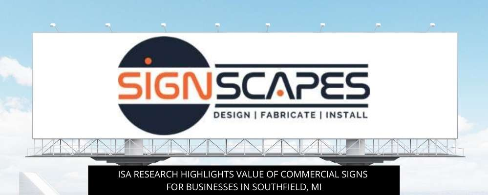 ISA Research Highlights Value Of Commercial Signs For Businesses In Southfield, MI