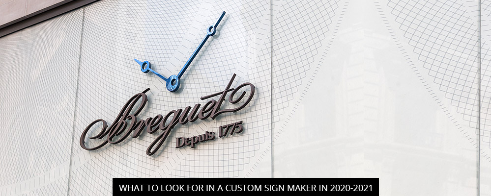 What To Look For In A Custom Sign Maker In 2020-2021