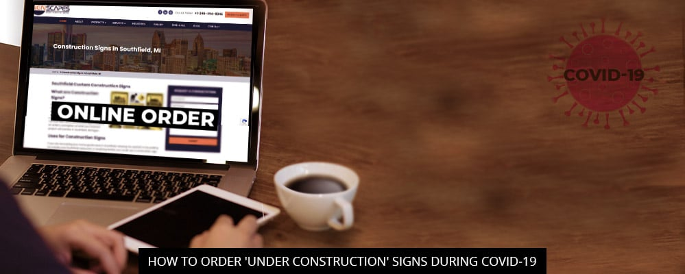 How To Order 'Under Construction' Signs During COVID-19