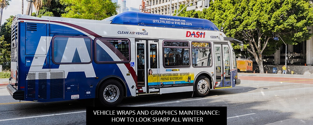 Vehicle Wraps And Graphics Maintenance: How To Look Sharp All Winter