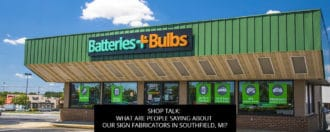 Shop Talk: What are People Saying About our Sign Fabricators in Southfield, MI?